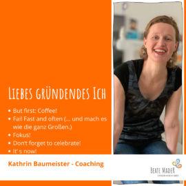 Kathrin Baumeister: Tipps an mein gründendes Ich