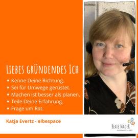 Katja Evertz - Tipps an mein gründendes Ich